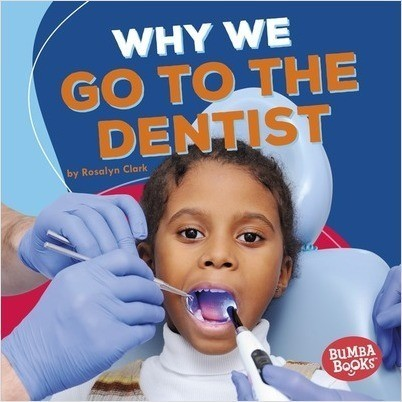 Why We Go to the Dentist