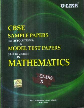 CBSE U Like Class 10 Mathematics Sample Papers & Model Test Papers for 2020 Exams