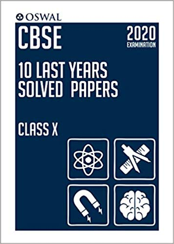 10 Last Years Solved Papers : CBSE Class 10 for 2020 Examination