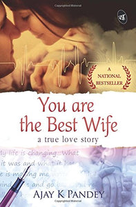 You are the Best Wife (English, Paperback, Pandey Ajay K.)