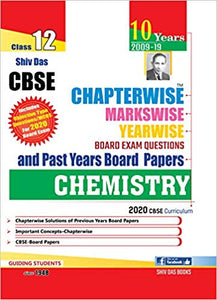 Shiv Das Class 12 Chemistry CBSE Chapterwise Board Exam Questions and Past Years Board Papers
