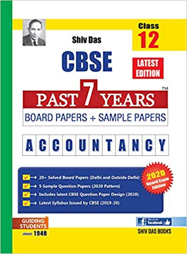 Shiv Das Class 12 CBSE Accountancy Past 7 Years Board & Sample Papers
