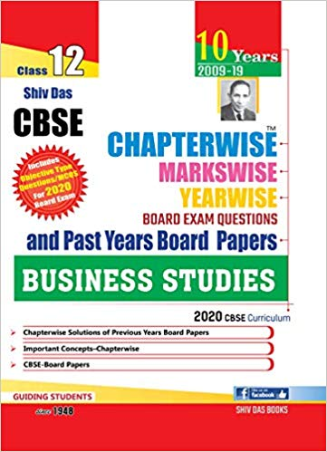 Shiv Das Class 12 Business Studies CBSE Chapterwise Board Exam Questions and Past Years Board Papers