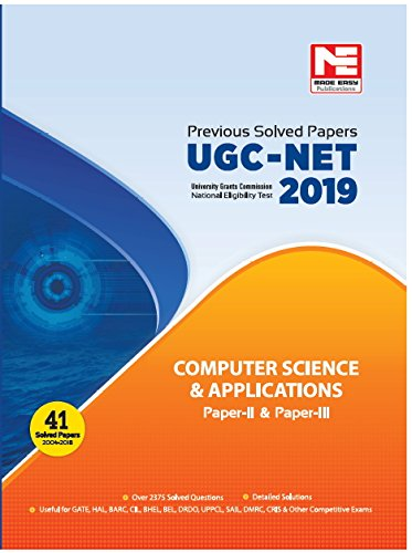 UGC-NET: Computer Science & Applications: Previous Year Solved Papers -2019 - Includes 41 Solved Papers 2004 - 2018