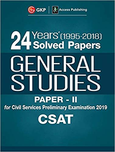 24 Years Solved Papers 1995-2018 General Studies Paper II CSAT for Preliminary Exams 2019