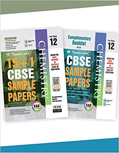 Together With Class 12 Chemistry EAD 15+1 CBSE Sample papers for 2020 exams