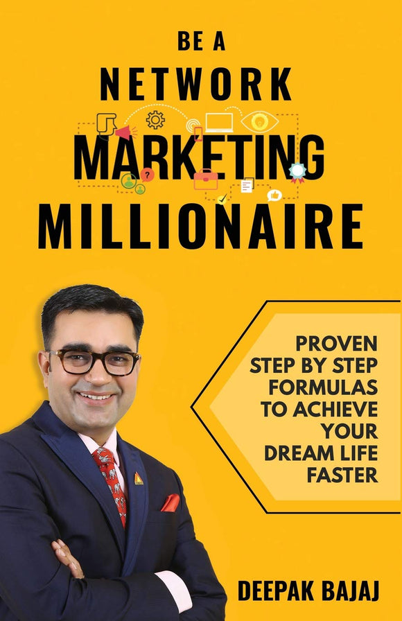 Be a Network Marketing Millionaire, Deepak Bajaj