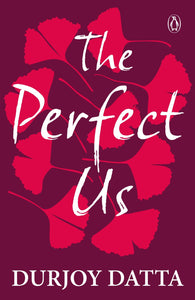 The Perfect Us (English, Paperback, Datta Durjoy)