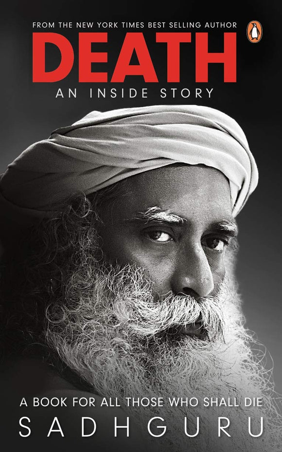 Death - An Inside Story: A book for all those who shall die - Sadhguru