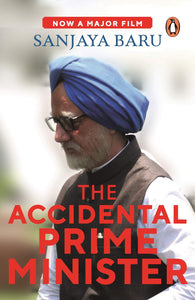The Accidental Prime Minister: The Making and Unmaking of Manmohan Singh (City Plans) by Sanjay Baru