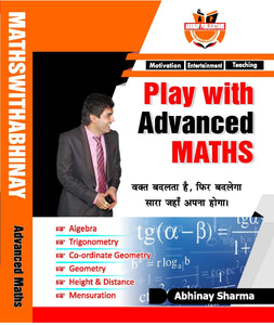 Play with Advanced Maths By Abhinay Sharma