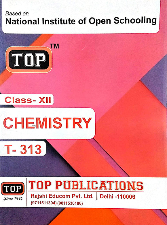 TOP NIOS Class 12 Chemistry Guide T - 313