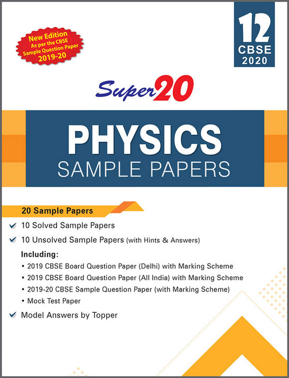 Super 20 Physics Class 12 Sample Papers CBSE 2020 (As per the CBSE Sample Question Paper 2019-20)