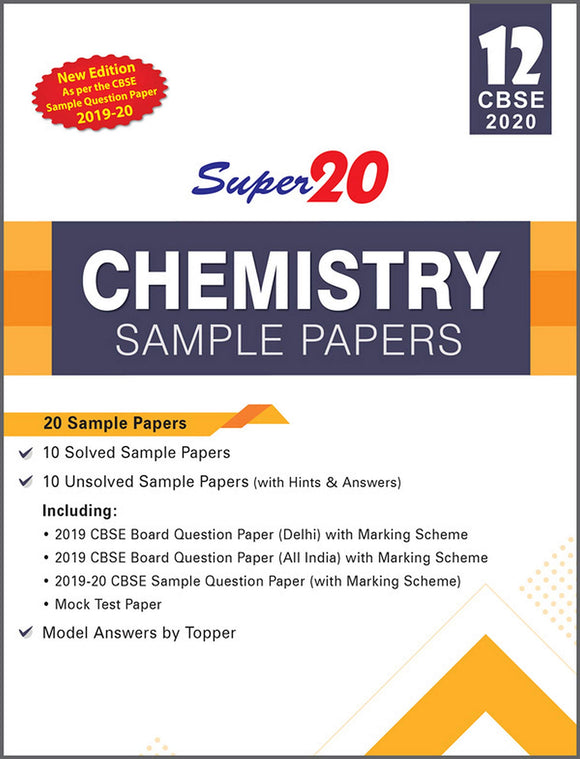 Super20 Chemistry Class 12 Sample Papers CBSE 2020 (New Edition As per the CBSE Sample Question Paper 2019-20)