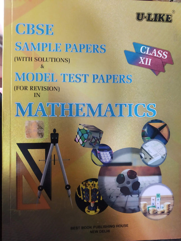 CBSE U Like Class 12 Mathematics Sample Papers & Model Test Papers for 2020 Exams