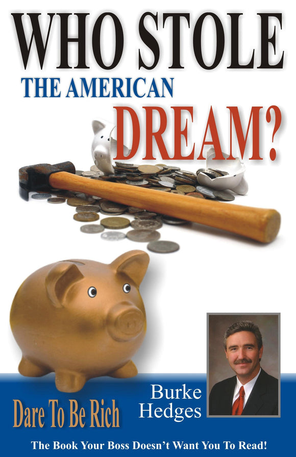 Who Stole the American Dream? Burke Hedges