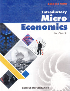 Introductory Micro Economics for Class 11 by Sandeep Garg (2019-2020 Session)