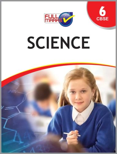 Full Marks Class 6 Science Guide