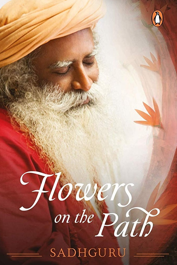 Flowers on the path, Sadhguru