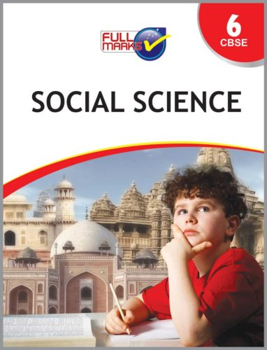 Full Marks Class 6 Social Science Guide