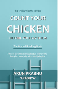 Count your chicken before you lay them - Arun Prabhu 'Aradhya'