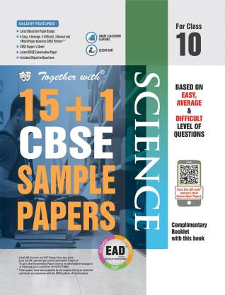 Together with Class 10 Science EAD 15+1 CBSE Sample papers for 2020 exams