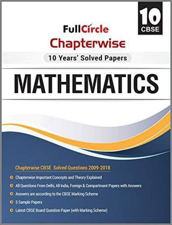 Full Circle CBSE Class 10 Mathematics Chapterwise 10 Years Solved Papers (English, Paperback, Vineeta Rawat)