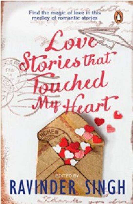 Love Stories That Touched My Heart  (English, Paperback, Ravinder Singh)
