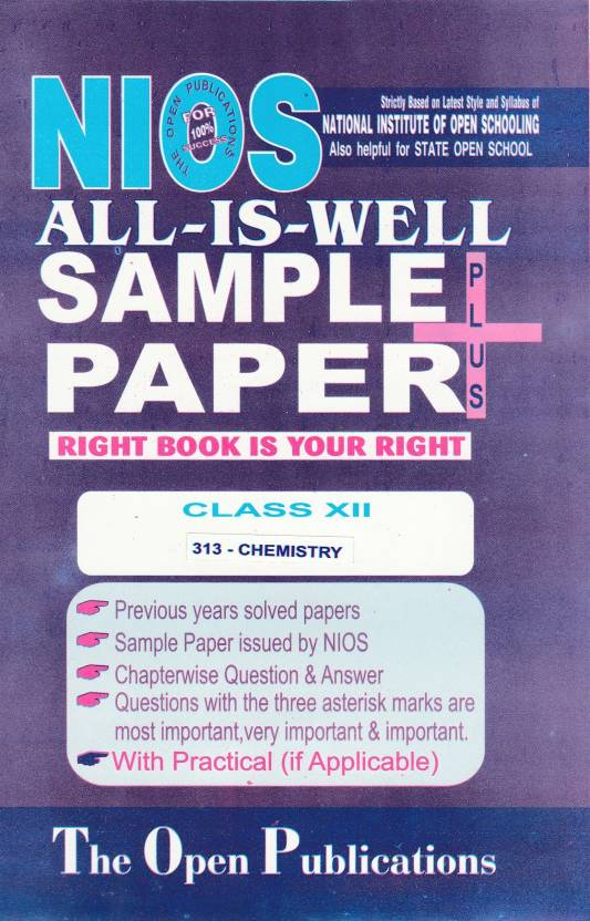 NIOS Class 12 313 CHEMISTRY 313 ENGLISH MEDIUM ALL IS WELL SAMPLE PAPER PLUS + WITH PRACTICAL