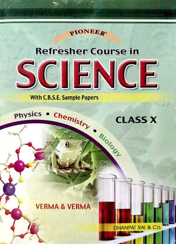 Pioneer Science Class 10 (Physics + Chemistry + Biology)  (Paperback, Verma & Verma)