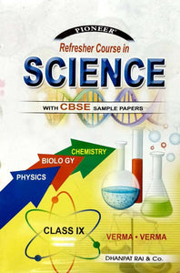 Pioneer Science Class 9 (Physics + Chemistry + Biology)  (Paperback, Verma & Verma)