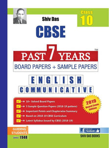 Shiv Das CBSE Class 10 English Communicative Past 7 Years Board Papers and Sample Papers for session 2018 - 2019