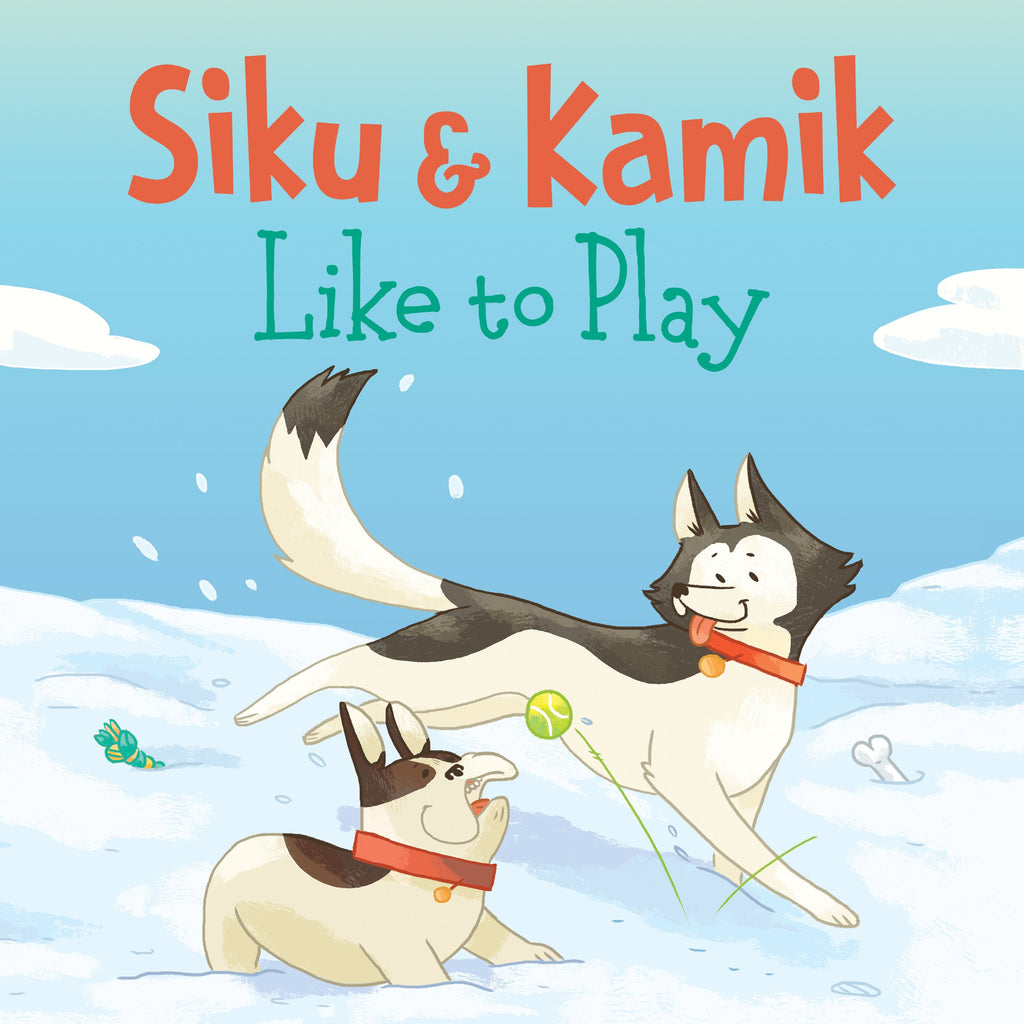 Siku & Kamik Like to Play
