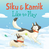 Siku and Kamik Like to Play