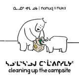 Nanuq and Nuka: Cleaning Up the Campsite