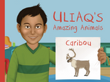 Uliaq's Amazing Animals: Caribou