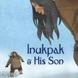 Inukpak and His Son