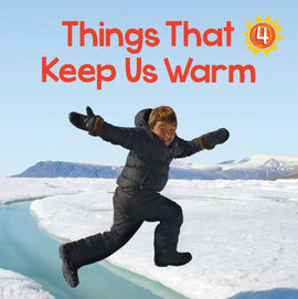 Things That Keep Us Warm
