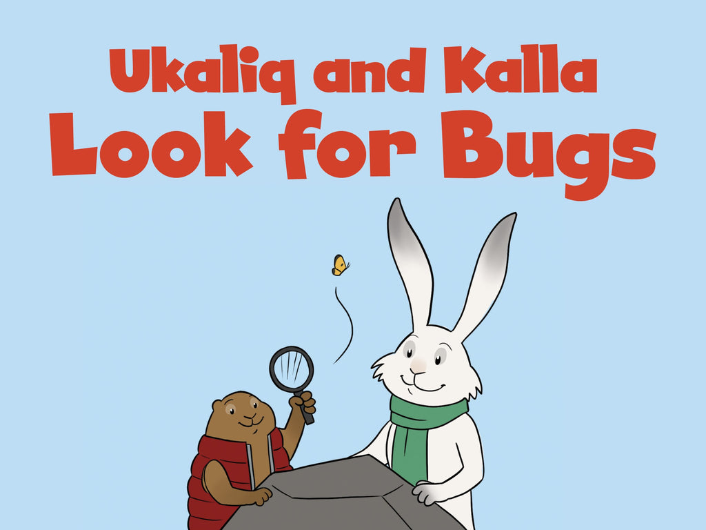 Ukaliq and Kalla Look for Bugs