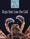 Insects of the Arctic: Bugs That Love the Cold