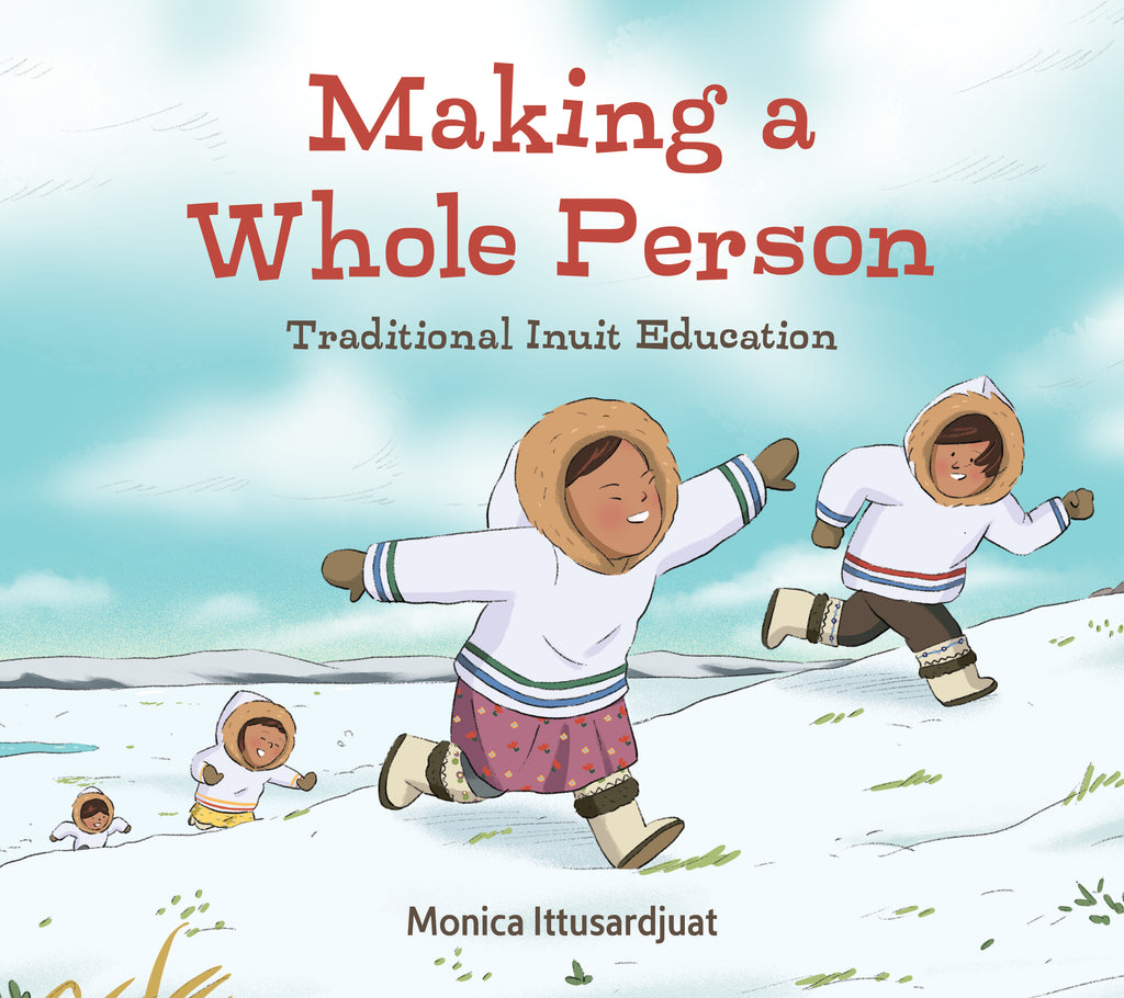 Making a Whole Person: Traditional Inuit Education