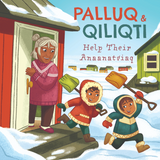 Palluq and Qiliqti Help Their Anaanatsiaq