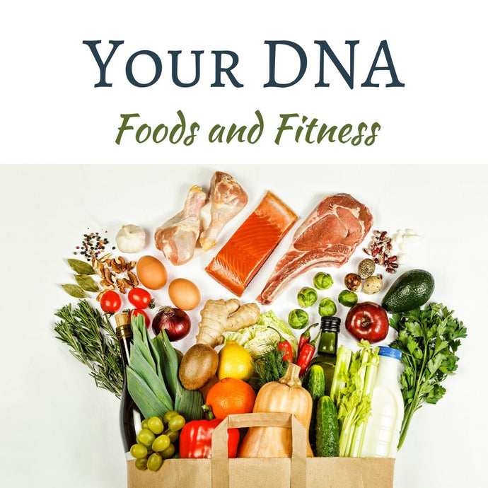 Your DNA - Foods and Fitness