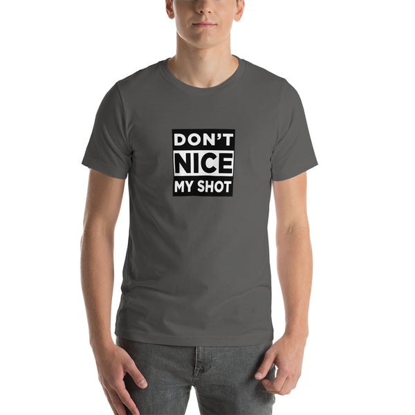 Men's Don't NICE My Shot - Disc Golf T-Shirt