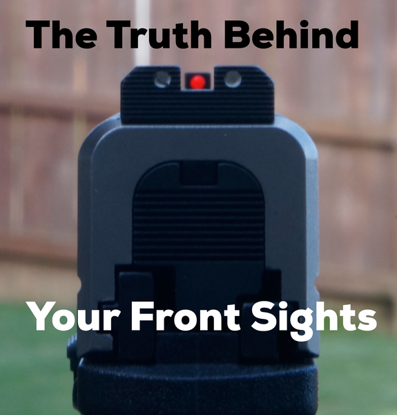 The Truth Behind Your Front Sights
