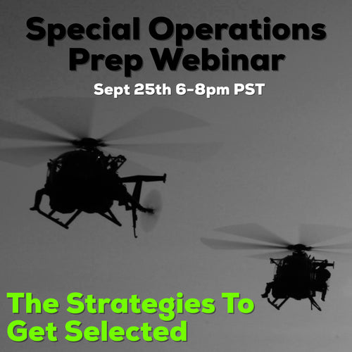 Special Operations Prep Webinar Sept 25th 6-8PM PST Live -or- Recording