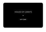 House of Carats Gift Card - House of Carats