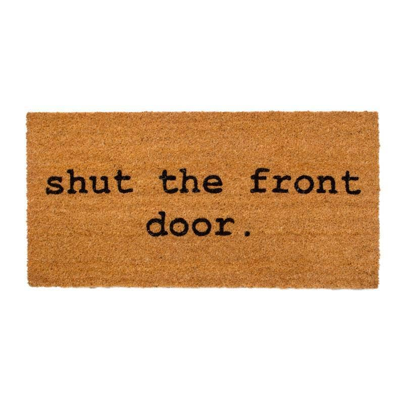 """shut the front door"" coir mat"