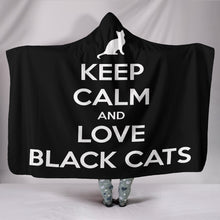 Load image into Gallery viewer, Keep Calm and Love Black Cats - Hoodie Blanket