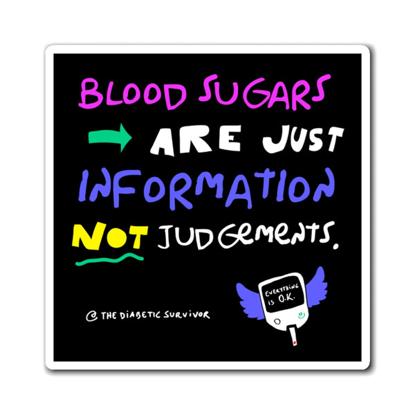 Blood sugars are just information, not judgements.